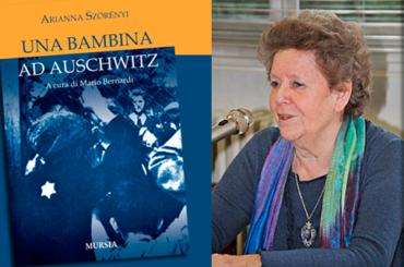 """Arianna Szörényi, """"Una bambina ad Auschwitz"""""""