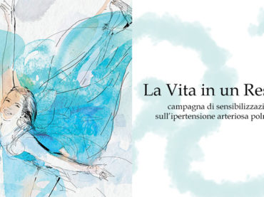 """""""La vita in un respiro"""": la Campagna per conoscere l'ipertensione polmonare"""