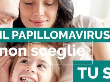 """""""Il Papillomavirus non sceglie, tu sì"""""""